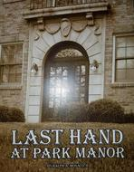 Last Hand at Park Manor - Book by Ralph A Monaco II